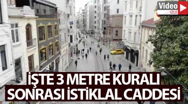 3 metre kuralı sonrası İstiklal Caddesi'ndeki son durum havadan görüntülendi