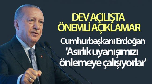 Cumhurbaşkanı Erdoğan: 'Asırlık uyanışımızı önlemeye çalışıyorlar'