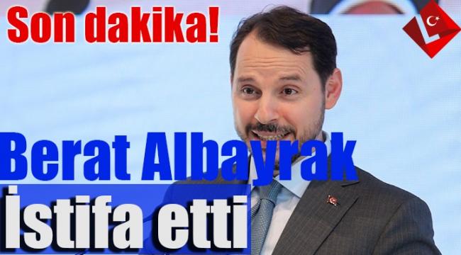 Son dakika! Hazine ve Maliye Bakanı Berat Albayrak İstifa Etti!