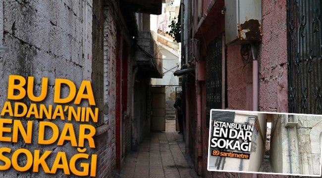 Adana'nın en dar sokağı görenleri şaşırtıyor