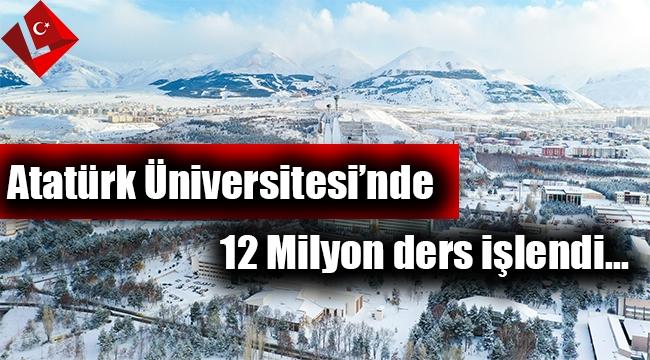 Atatürk Üniversitesi'nde yarı dönem yılında 12 milyon ders yapıldı...