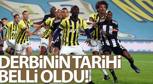Beşiktaş - Fenerbahçe derbisi 21 Mart'ta!