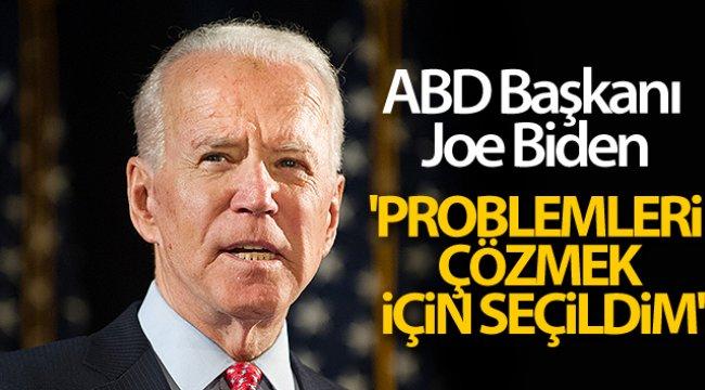 Biden: 'Problemleri çözmek için seçildim'