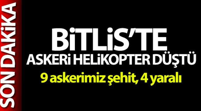 Bitlis'te askeri helikopter düştü: 9 askerimiz şehit, 4 yaralı