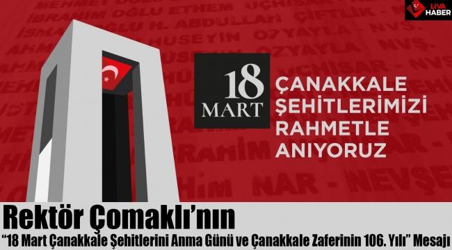 """Rektör Çomaklı'nın """"18 Mart Çanakkale Şehitleri Anma Günü"""" Mesajı"""
