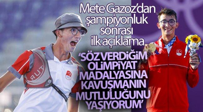 Mete Gazoz: 'Söz verdiğim olimpiyat madalyasına kavuşmanın mutluluğunu yaşıyorum'