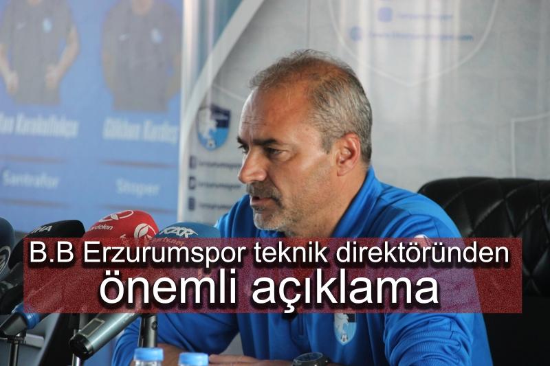 B.B Erzurumspor teknik direktöründen önemli açıklama