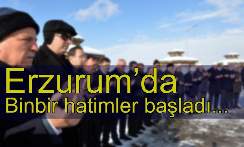 Erzurum'da binbir hatimler başladı...