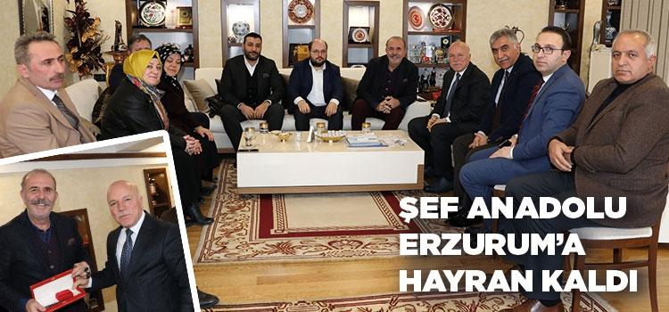 ŞEF ANADOLU ERZURUM'A HAYRAN KALDI