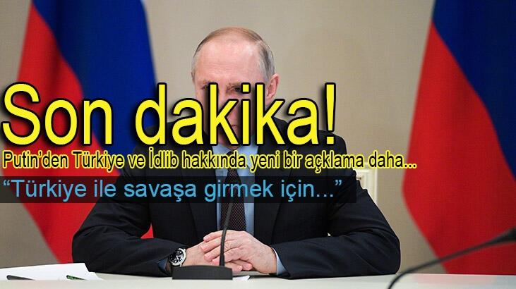 Son dakika! Putin'den İdlib ve Türkiye açıklaması